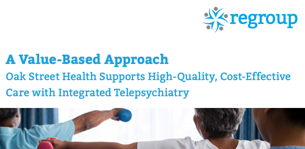 [Case Study] Oak Street Health Supports High Quality Cost Effective Care with Integrated Telepsychiatry-2