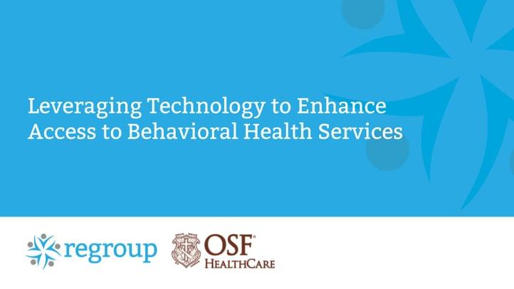 Regroup-Telehealth-Telepsychiatry-OSF-Telebehavioral-Program-Webinar
